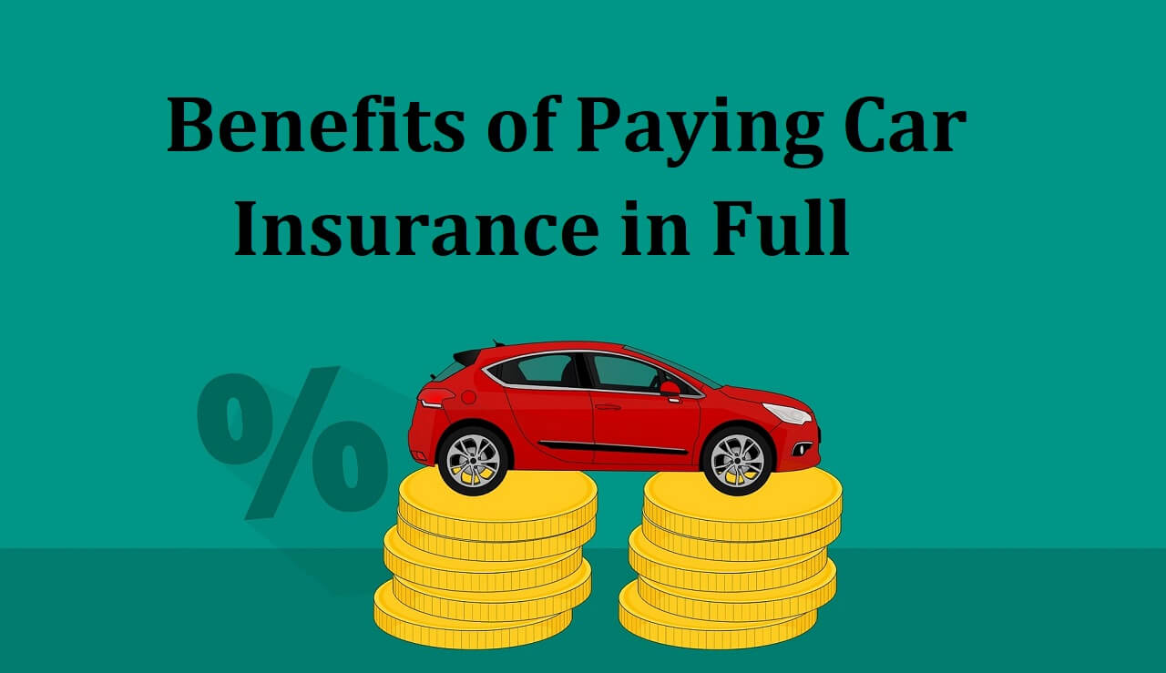 Benefits of Paying Car Insurance in Full
